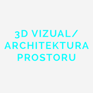 3D VIZUAL/ ARCHITEKTURA PROSTORU